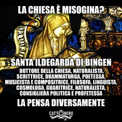 La Chiesa è misogina? S. Ildegarda la pensa diversamente