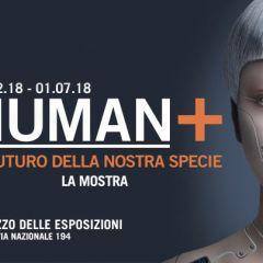 """Resoconto della Mostra: """"Human +""""…o meno"""